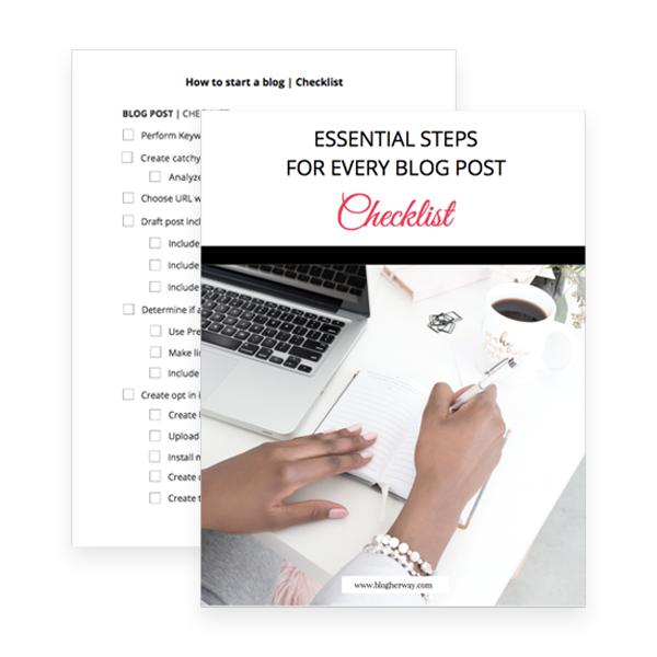 Get your hands on the blog post checklist, which gives you a list of everything you need to do with each post