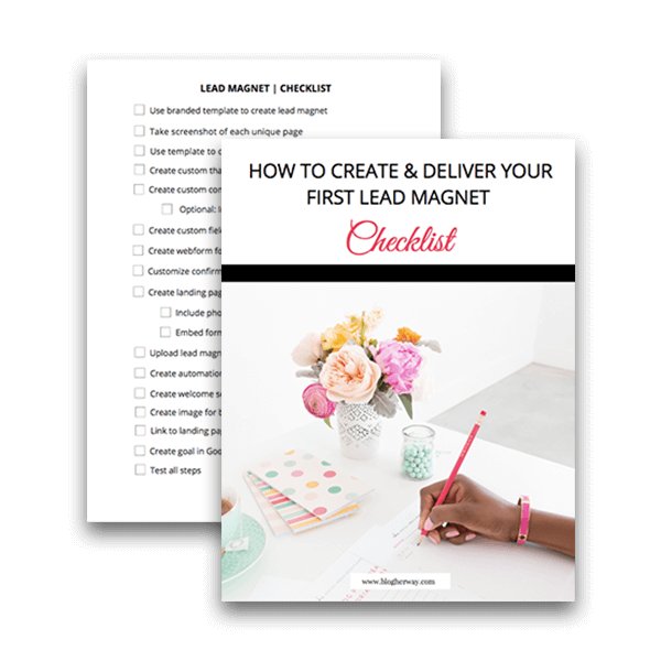 Grab your copy of the lead magnet checklist on how to create and deliver your first lead magnet to grow your email list