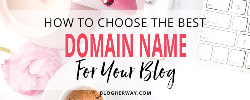 how to choose the best domain name for your blog