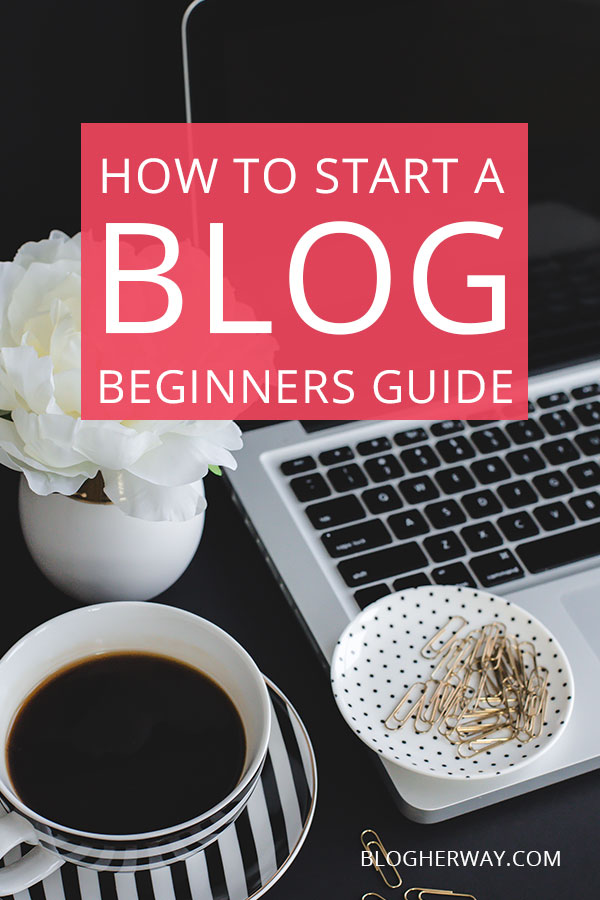 computer, white flower, coffee cup with pink text overlay how to start a blog beginners guide