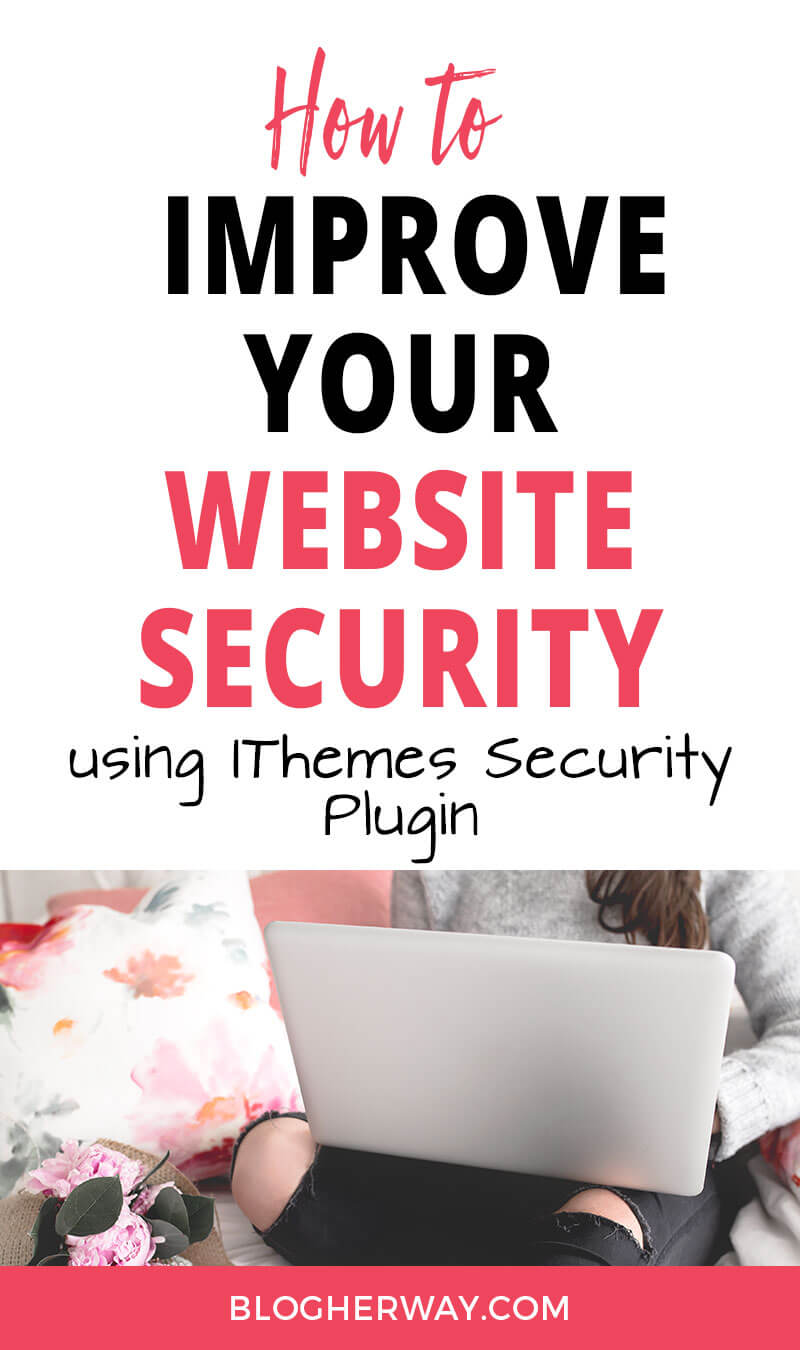 Text on white background reading How to improve your website security using IThemes Security Plugin with picture of girl on laptop at bottom of image