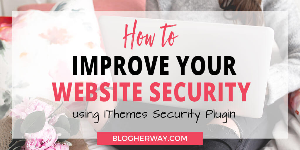 Get ready to start your blog today! Learn how to improve website security by using the IThemes Security WordPress plugin.