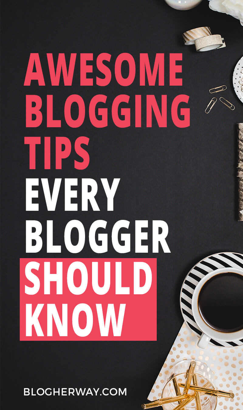 Check out these awesome blogging tips every blogger should know. Tips including how to start a blog, grow your email list and start making money online.
