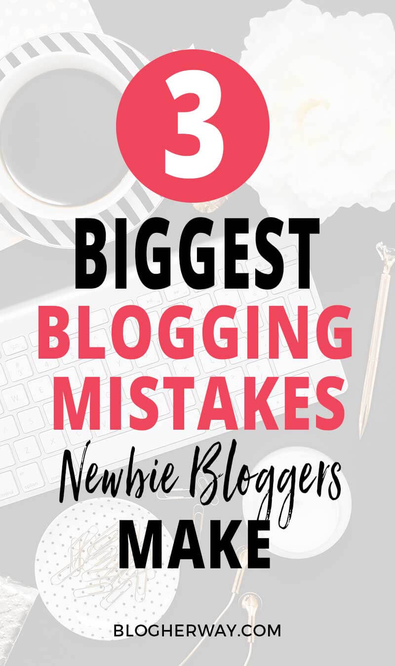 Many new blogs fail. Learn from my mistakes and don't fall victim to these 3 biggest blogging mistakes newbie bloggers make.