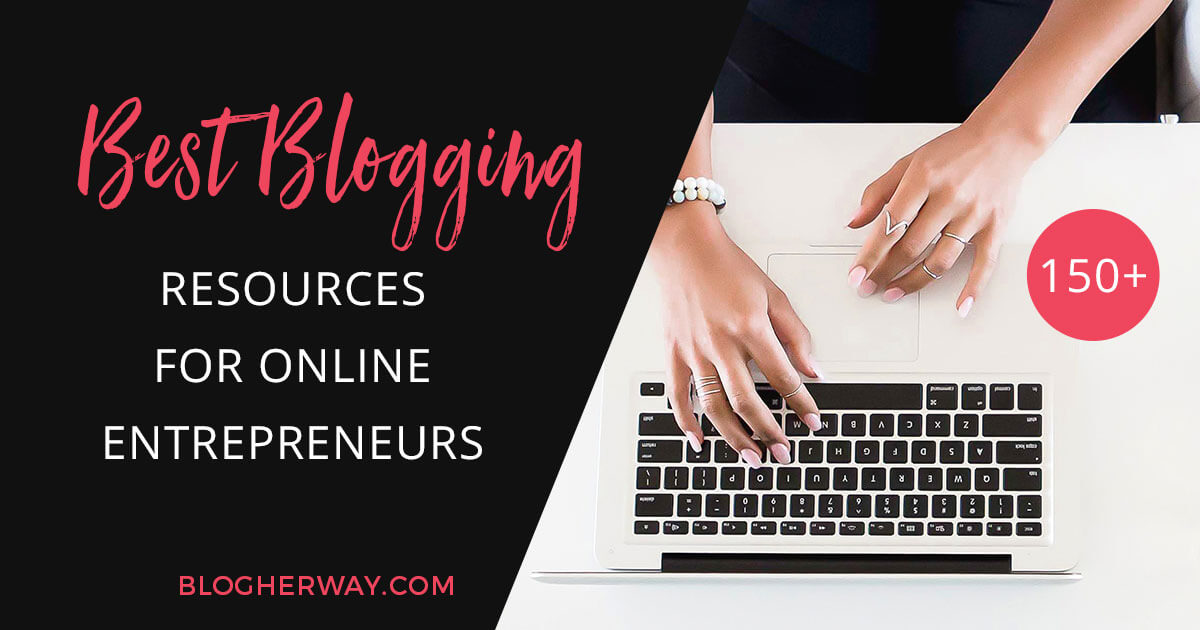 150+ Best Blogging Resources for Online Entrepreneurs