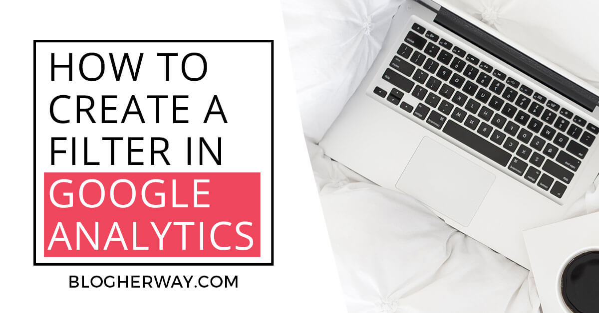 Text image how to create filter in google analytics with computer