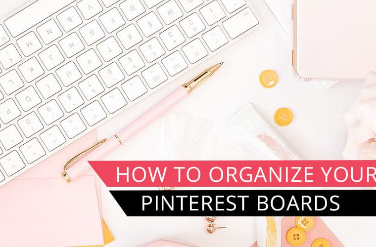styled desktop with keyboard and pen and text overlay how to organize your pinterest boards