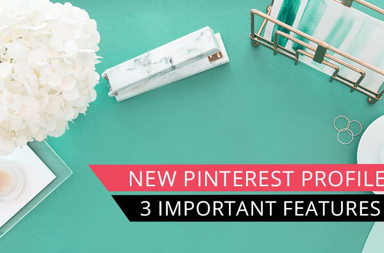 styled desktop with text overlay new pinterest profile 3 important features