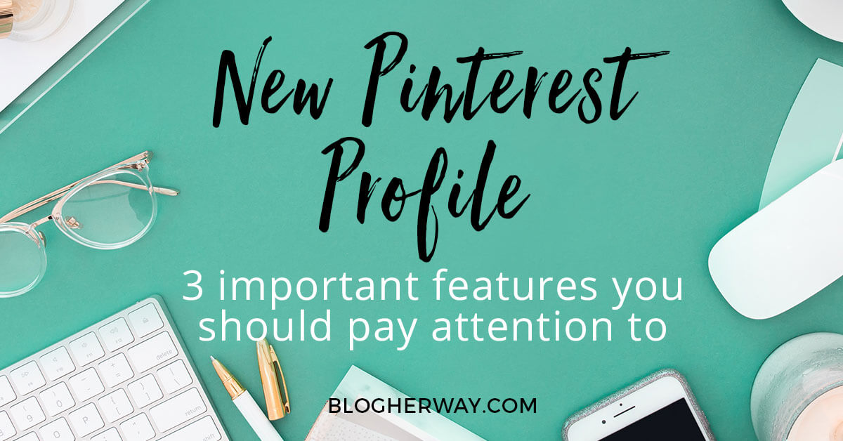 Pinterest Profile Update (3 Important Features You Should