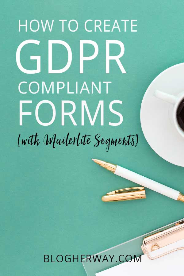 styled desktop with coffee cup, pen, binder and text overlay how to create gdpr compliant forms with Mailerlite segments