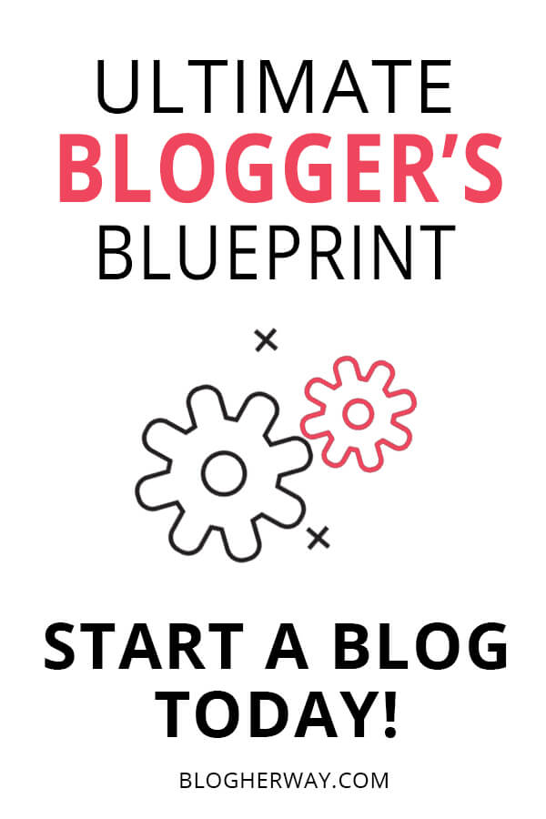 ultimate blogger's blueprint start a blog