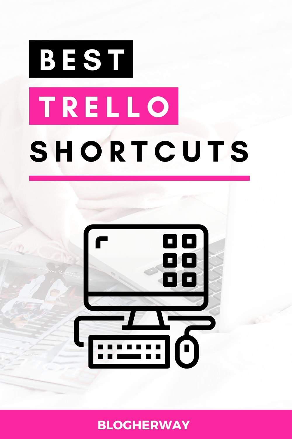 Computer graphic with text overlay that reads Best Trello Shortcuts