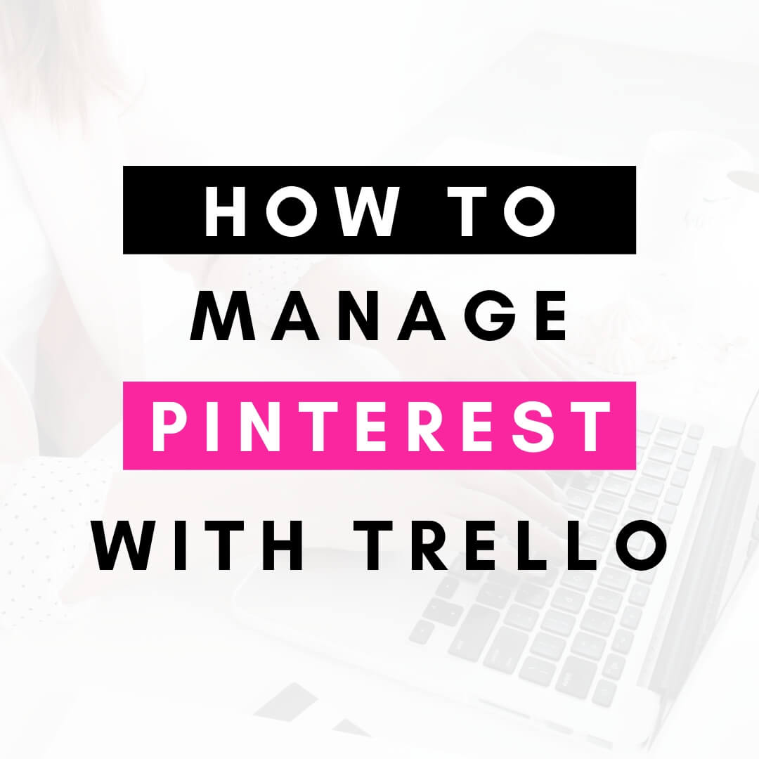 Text overlay that reads how to manage pinterest with trello