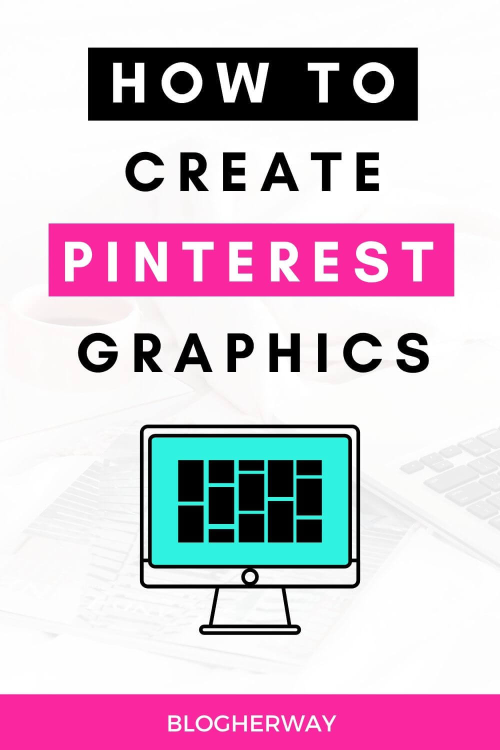 computer with text overlay how to create pinterest graphics