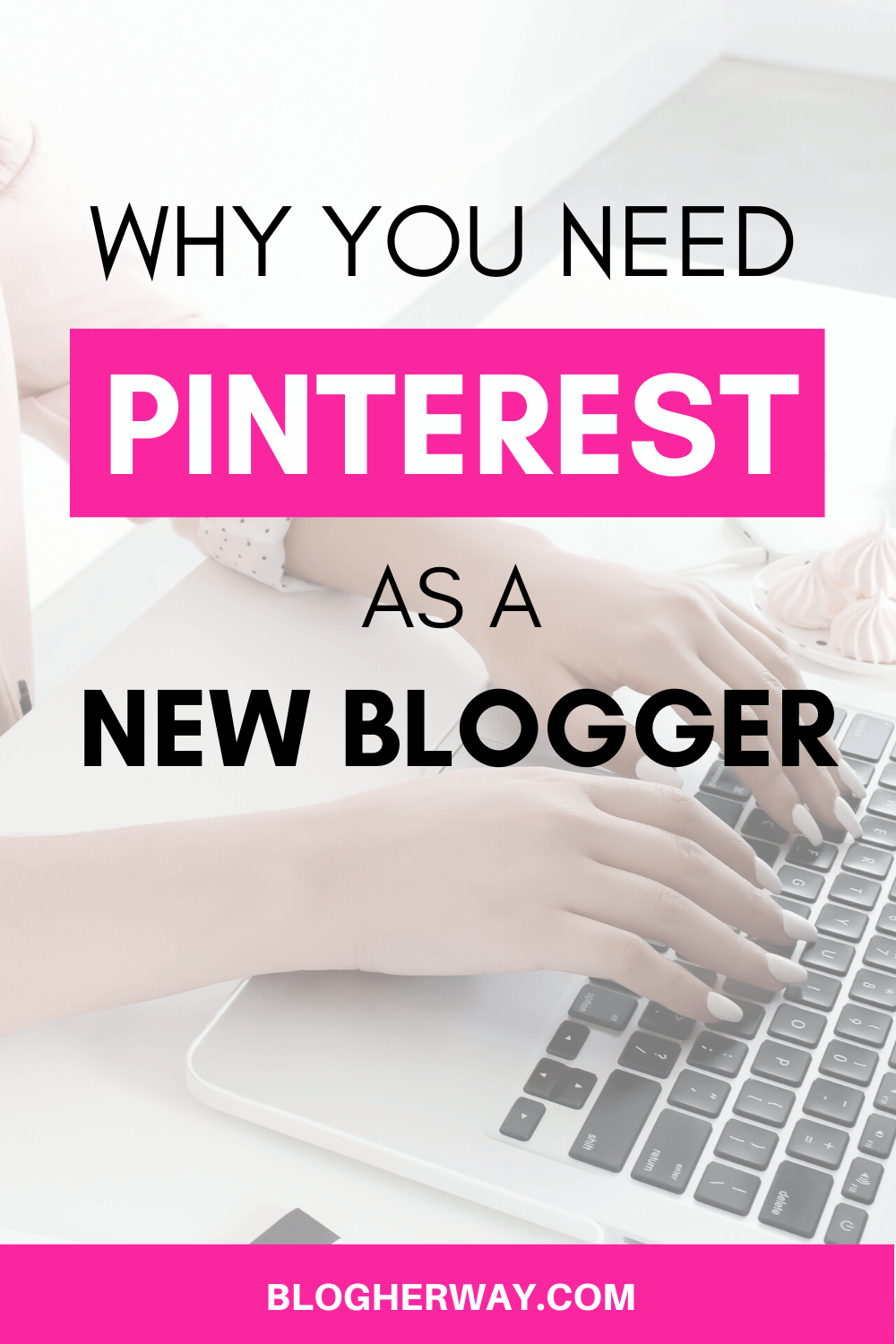 hands typing at computer with text overlay why you need pinterest as a new blogger